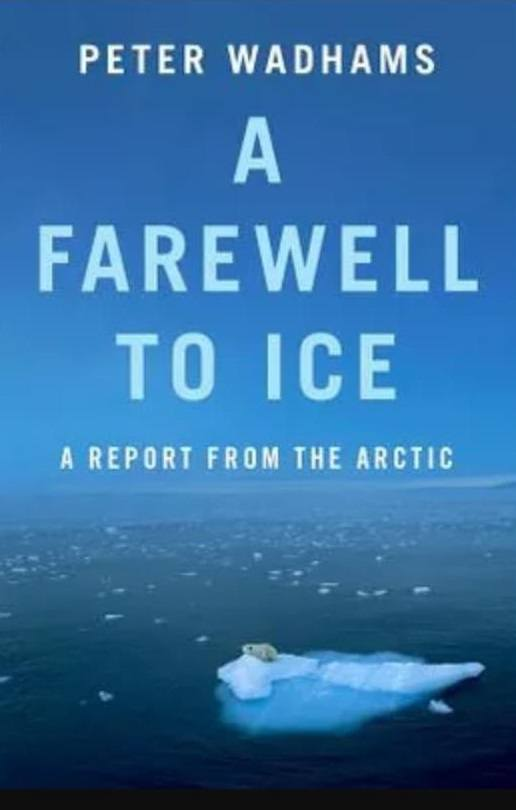 A Farewell to Ice: A Report from the Arctic.
