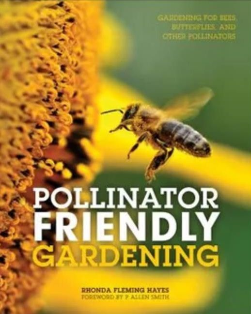 Gardening for Bees, Butterflies, and Other Pollinators.