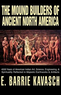 4000 Years of American Indian Art, Science, Engineering, & Spirituality Reflected in Majestic Earthworks